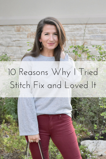 10 Reasons Why I Tried Stitch Fix and Loved It - Style Blogger - Fashion - Outfits